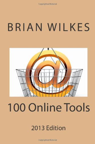 100 Online Tools (How To Work From Home) (Volume 1)