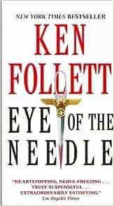 Eye of the Needle: Amazon.co.uk: Ken Follett ...