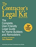 The Contractor's Legal Kit: The Complete User-Friendly Legal Guide for Home Builders and Remodelers