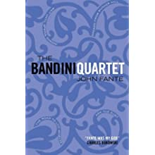 The Bandini Quartet : Wait Until Spring, Bandini ; The Road to Los Angeles ; Ask the Dust ; Dreams From Bunker...
