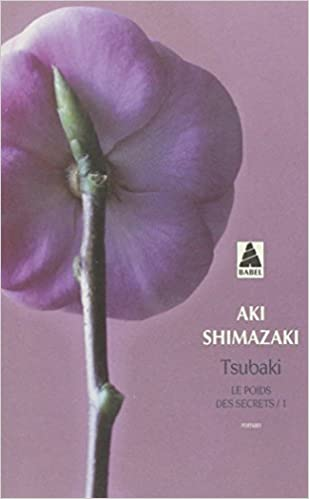 Le poids des secrets, Tome 1 : Tsubaki - Aki Shimazaki