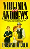Virginia Andrews Tarnished Gold (The new Virginia Andrews)