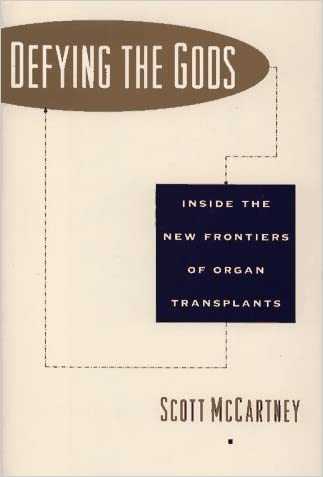 Defying the Gods: Inside the New Frontier of Organ Transplant