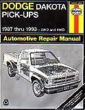 img - for Dodge Dakota Pick-Up Automotive Repair Manual: Models Covered : Dodge Dakota Models, 1987-1993 (Haynes Automotive Repair Manual Series) book / textbook / text book
