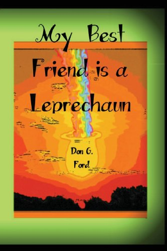 My Best Friend is a Leprechaun: Mr. Don G. Ford: 9781492305330: Amazon.com: Books