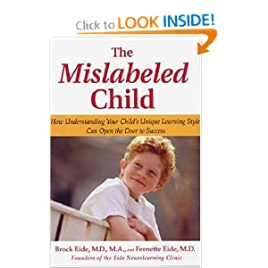 The Mislabeled Child: How Understanding Your Child's Unique Learning Style Can Open the Door to Success