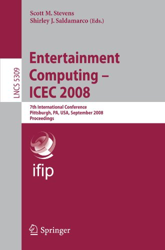 Entertainment Computing - Icec 2008: 7Th International Conference, Pittsburgh, Pa, Usa, September 25-27, 2008, Proceedings (Lecture Notes In Computer ... Applications, Incl. Internet/Web, And Hci)