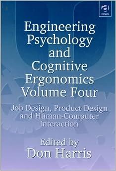 engineering psychology  cognitive ergonomics job design product design  human computer