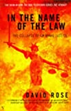 IN THE NAME OF THE LAW: COLLAPSE OF CRIMINAL JUSTICE (0099301164) by DAVID ROSE