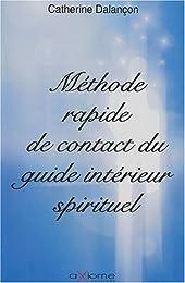 Méthode rapide de contact du guide intérieur spirituel