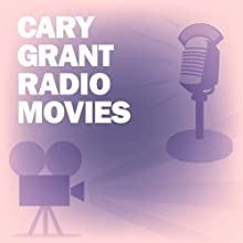 Cary Grant Radio Movies Collection  by Lux Radio Theatre, Screen Director's Playhouse Narrated by Cary Grant, Claudette Colbert, Shirley Temple