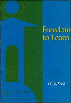 Carl Rogers: Freedom to Learn (1969) | Philosophical ...