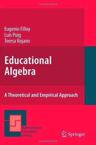 Educational Algebra: A Theoretical and Empirical Approach (Mathematics Education Library)