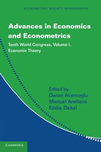 Advances in Economics and Econometrics: Tenth World Congress (Econometric Society Monographs) (Volume 1) PDF