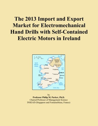 The 2013 Import And Export Market For Electromechanical Hand Drills With Self-Contained Electric Motors In Ireland