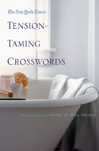 The New York Times Tension-Taming Crosswords: 200 Relaxing Puzzles
