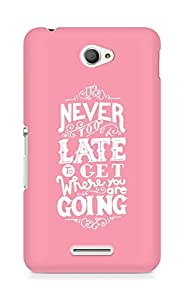 AMEZ never to late to reach where you are going Back Cover For Sony Xperia E4
