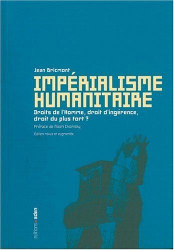 Impérialisme humanitaire (French Edition)