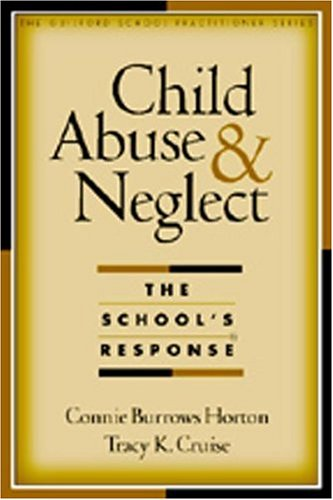 Child Abuse and Neglect: The School's Response