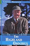 "The Highland Omnibus: "" Monarch of the Glen "" , "" Whisky Galore "" and "" Rival Monster "" (0140292977) by Mackenzie, Compton"
