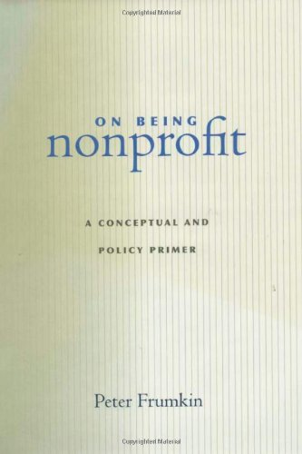 On Being Nonprofit: A Conceptual and Policy Primer