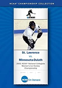 2001 NCAA(r) Division I Women's Ice Hockey Championship - St. Lawrence vs. Minnesota-Duluth