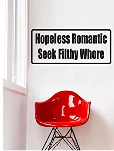 hopeless romantic seek filthy whore quote home living room bedroom