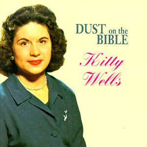 Kitty Wells - Sings Her Gospel Hits: Dust on the Bible - Zortam Music