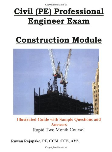 Civil (PE) Professional Engineer Exam, Construction Module - Ruwan Rajapakse - 097286573X - ISBN:097286573X
