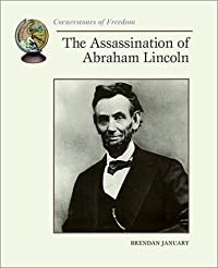 Assassination of Abraham Lincoln (Cornerstones of Freedom) download ebook