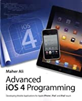 Advanced iOS 4 Programming: Developing Mobile Applications for Apple iPhone, iPad, and iPod touch ebook download