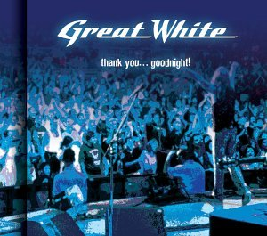 Great White - Thank You Good Night - Zortam Music