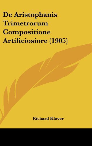 de Aristophanis Trimetrorum Compositione Artificiosiore (1905)