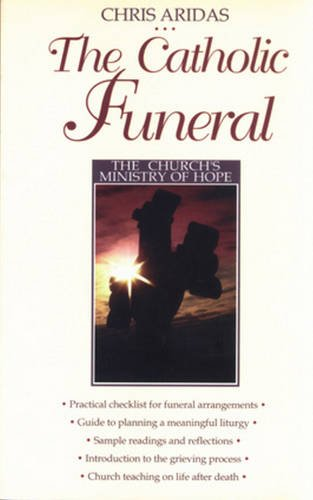 The Catholic Funeral: The Church's Ministry of Hope