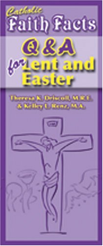 Catholic Faith Facts Q&A for Lent And Easter (Catholic Faith Facts)