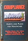 img - for Compliance: Audits and Plans for Healthcare (The Hfma Healthcare Financial Management Series) book / textbook / text book