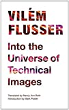 img - for Into the Universe of Technical Images (Electronic Mediations) book / textbook / text book