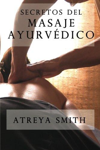 Secretos del masaje ayurvedico  [Vaidya, Atreya Smith] (Tapa Blanda)
