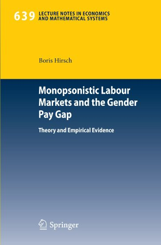 Monopsonistic Labour Markets and the Gender Pay Gap: Theory and Empirical Evidence (Lecture Notes in Economics and Mathe