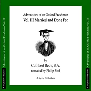 The Adventures of Mr Verdant Green, Volume III: Married and Done For | [Cuthbert Bede]
