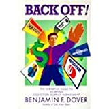 Back Off!: The Definitive Guide to Stopping Collection Agency Harassment (1880925044) by Dover, Benjamin F.