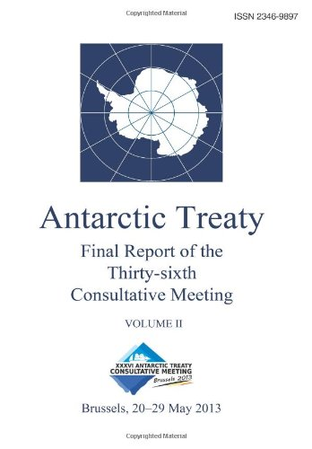 Final Report Of The Thirty-Sixth Antarctic Treaty Consultative Meeting - Volume Ii (Volume 2)