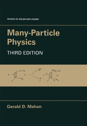 Many-Particle Physics (Physics of Solids and Liquids), by Gerald D. Mahan