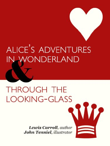 The Complete, Illustrated Alice in Wonderland & Through the Looking-Glass (with Active Table of Contents)
