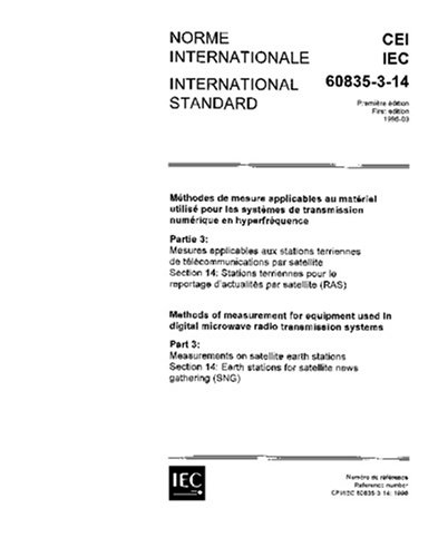 Iec 60835-3-14 Ed. 1.0 B:1996, Methods Of Measurement For Equipment Used In Digital Microwave Radio Transmission Systems - Part 3: Measurements On ... Stations For Satellite News Gathering (Sng)