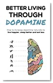 Better living through dopamine: How to increase dopamine naturally to live happier, sleep better and eat less
