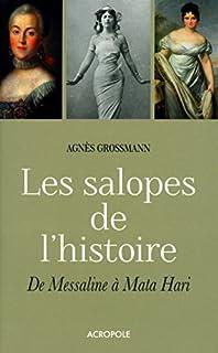 Les salopes de l'histoire : de Messaline à Mata Hari, Grossmann, Agnès