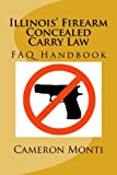 Illinois' Firearm Concealed Carry Law FAQ Handbook (eBook Esquire) (Volume 2)
