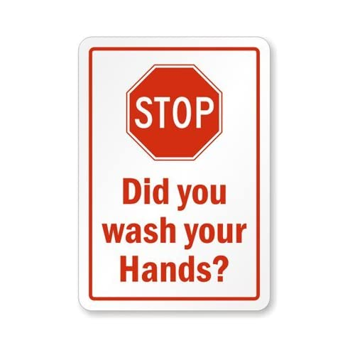 """Amazon.com: Stop Did You Wash Your Hands? Sign, 14"""" x 10"""""""