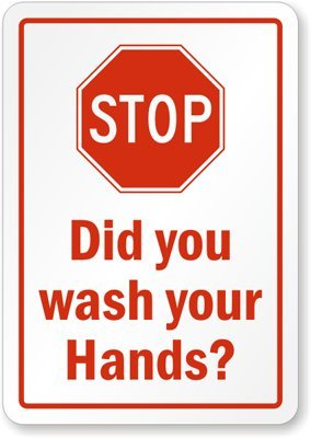 """Stop Did You Wash Your Hands? Sign, 14"""" x 10"""": Industrial Warning"""